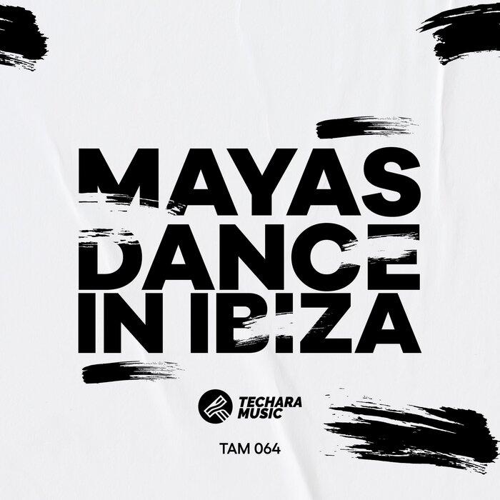 MAYAS - Dance In Ibiza