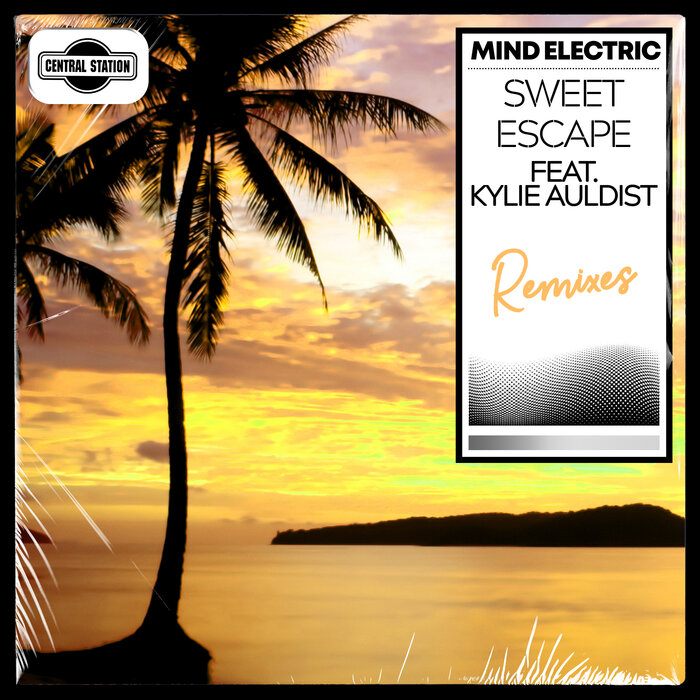 MIND ELECTRIC FEAT KYLIE AULDIST - Sweet Escape (Remixes)