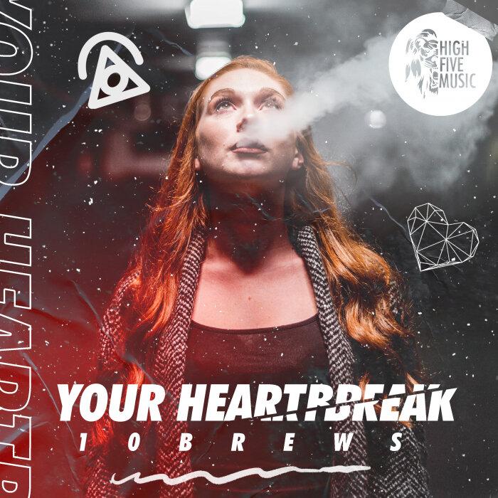 10BREWS - Your Heartbreak