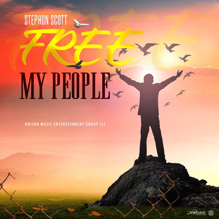 STEPHON SCOTT - Free My People