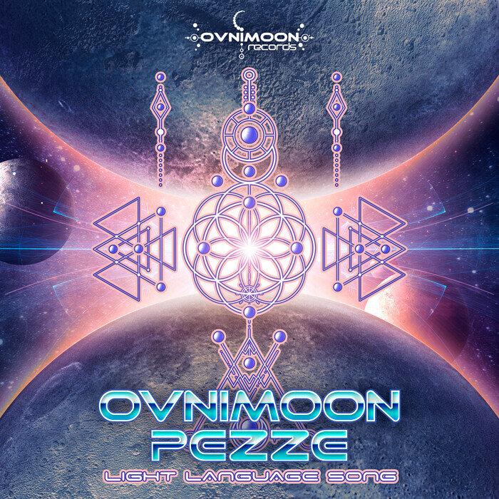OVNIMOON/PEZZE - Light Language Song