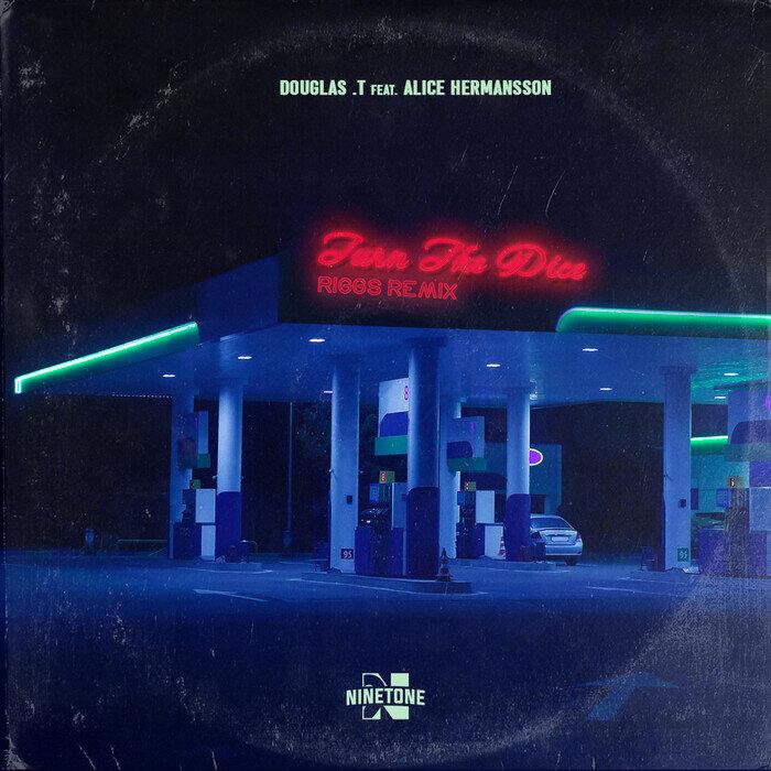 DOUGLAS T feat ALICE HERMANSSON - Turn The Dice (Riggs Remix)