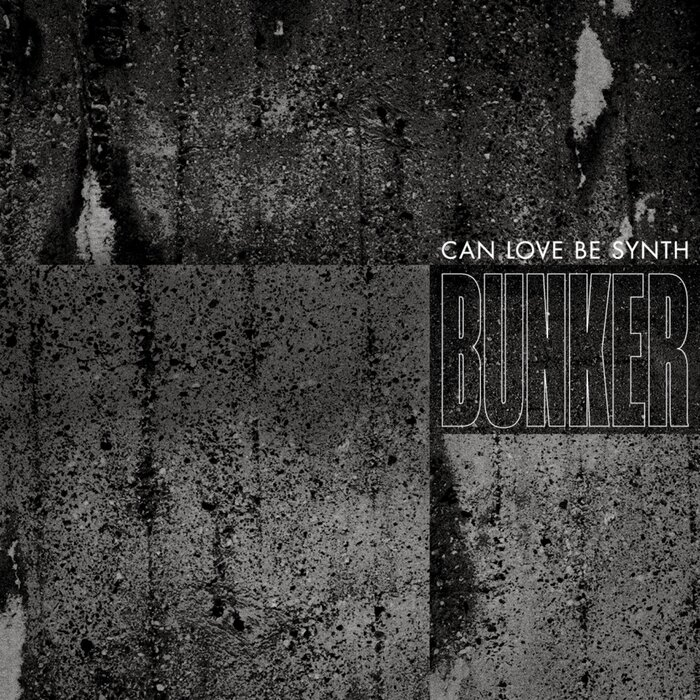 CAN LOVE BE SYNTH - Bunker