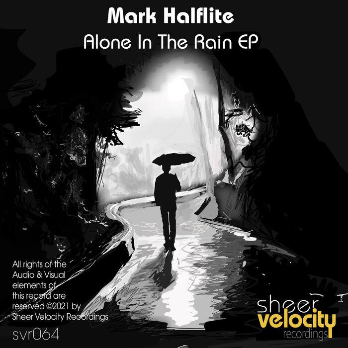 MARK HALFLITE - Alone In The Rain EP
