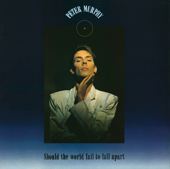 PETER MURPHY - Should The World Fail To Fall Apart