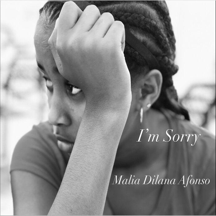 MALIA DILANA AFONSO - I'm Sorry