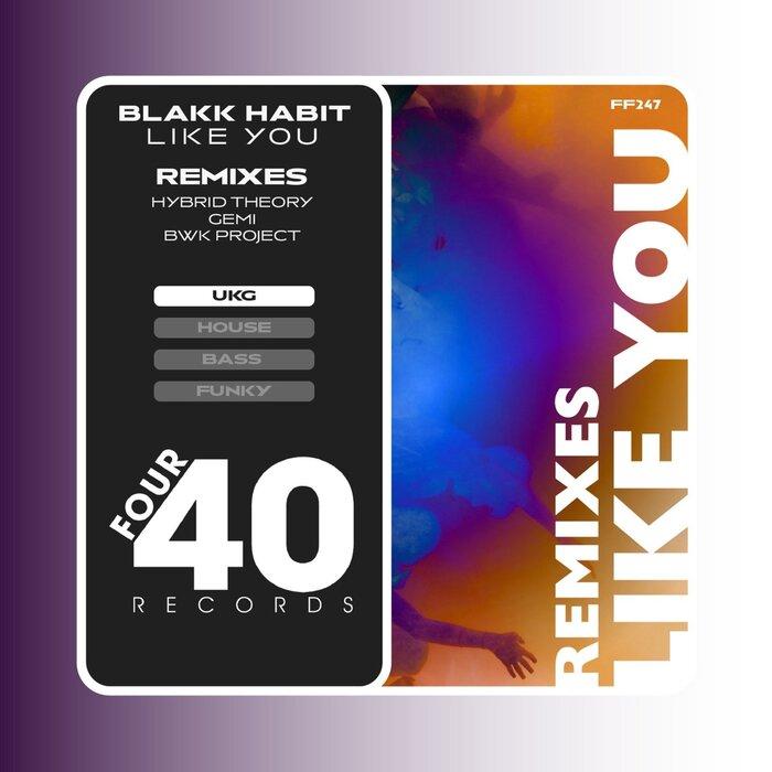 BLAKK HABIT - Like You Remixes