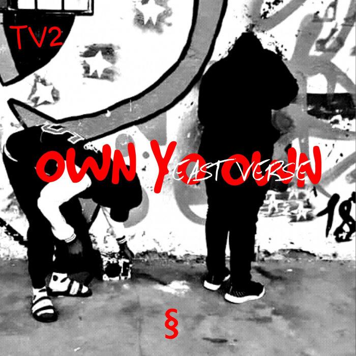 EAST VERSE - Own Yo Own