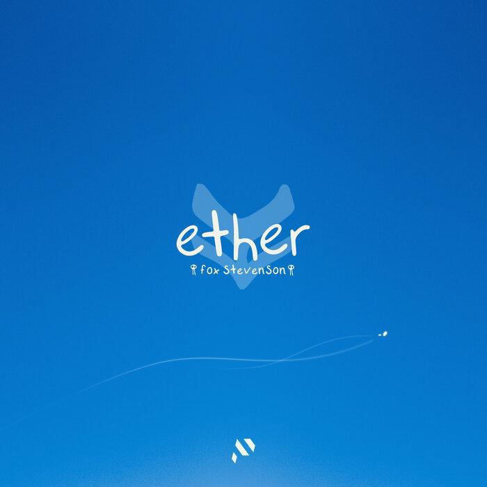 FOX STEVENSON - Ether