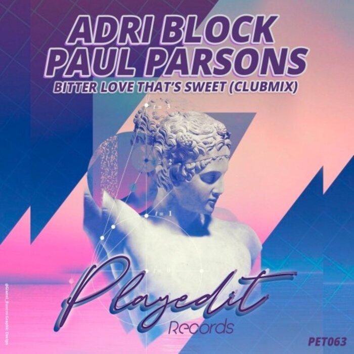 ADRI BLOK/PAUL PARSONS - Bitter Love That's Sweet (Club Mix)