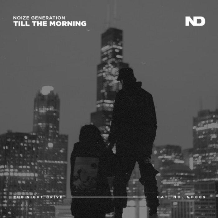 NOIZE GENERATION - Till The Morning