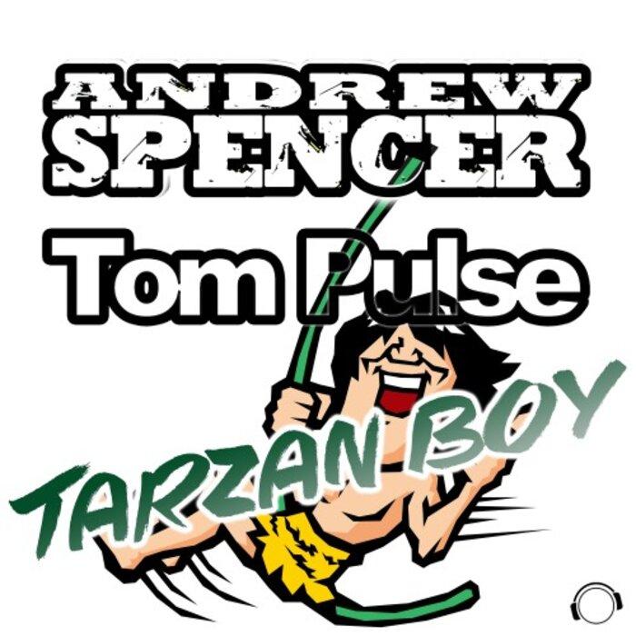 ANDREW SPENCER/TOM PULSE - Tarzan Boy