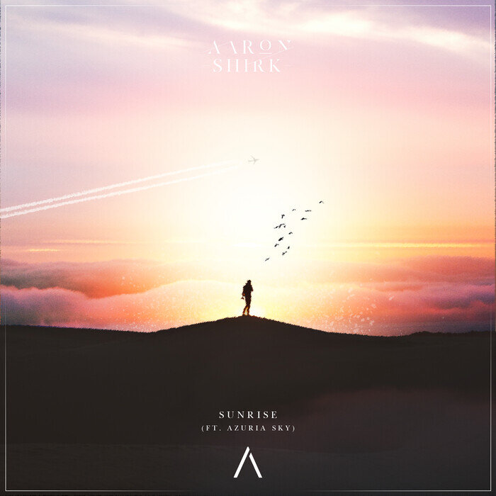 AARON SHIRK feat AZURIA SKY - Sunrise