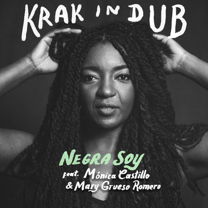 KRAK IN DUB FEAT MONICA CASTILLO/MARY GRUESO - Negra Soy