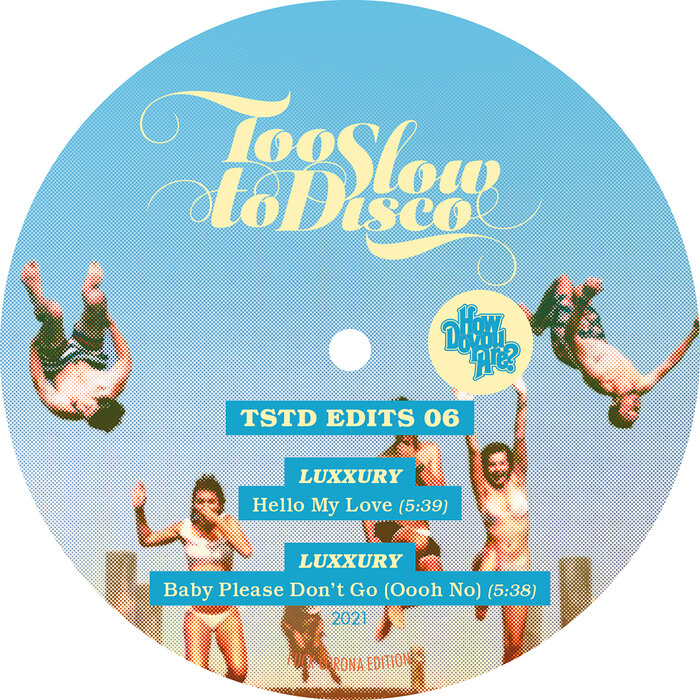 LUXXURY - Too Slow To Disco Edits 06
