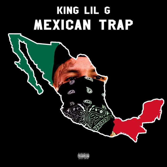 KING LIL G - Mexican Trap (Explicit)