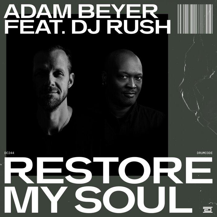 ADAM BEYER FEAT DJ RUSH - Restore My Soul