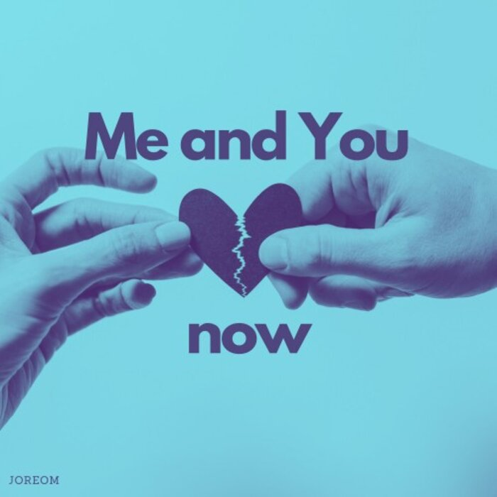 JOREOM - Me And You Now