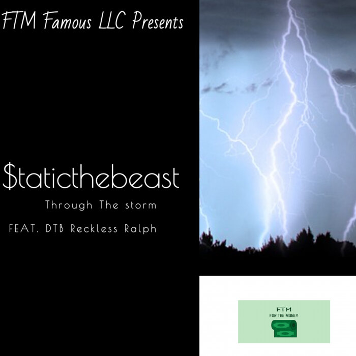 $TATICTHEBEAST FEAT DTB RECKLE$S RALPH - Through The Storm (Explicit)