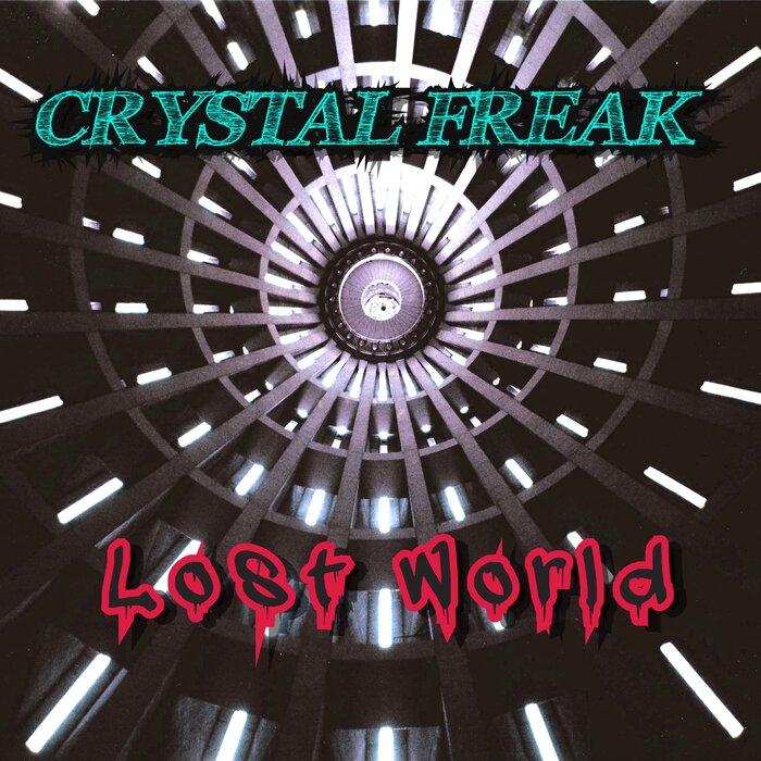 CRYSTAL FREAK - Lost World