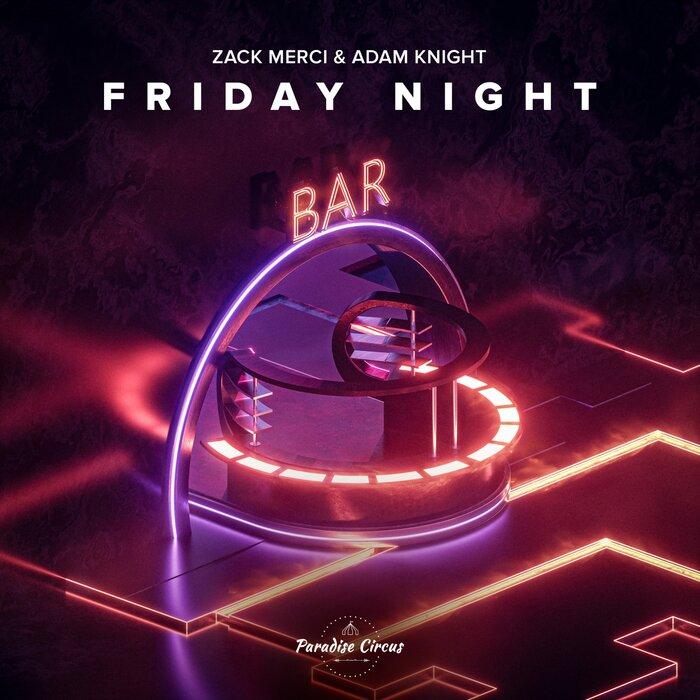 ADAM KNIGHT/ZACK MERCI - Friday Night