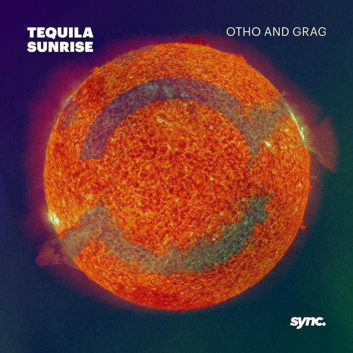 OTHO & GRAG - Tequila Sunrise