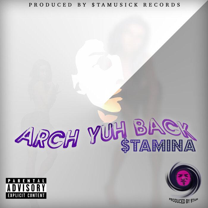 $TAMINA - Arch Yuh Back