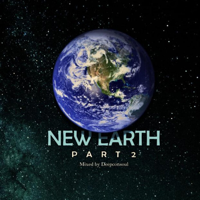 Deepconsoul – New Earth Part.2 [Deepconsoul Sounds]