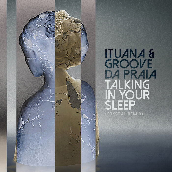 ITUANA/GROOVE DA PRAIA - Talking In Your Sleep (Crystal Remix)