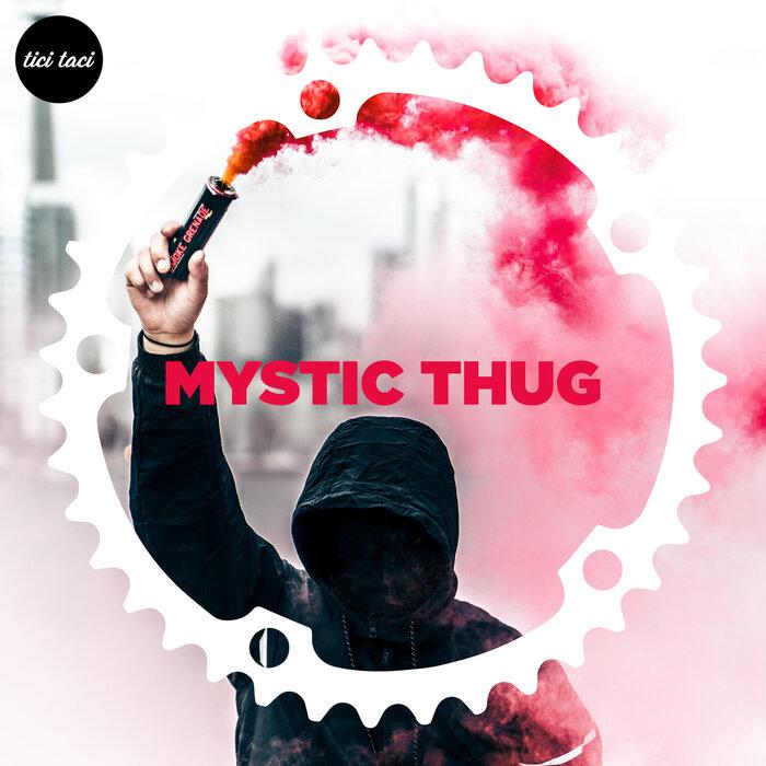 MYSTIC THUG - Mystic Thug