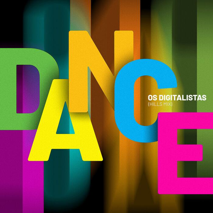 OS DIGITALISTAS - Dance (Hills Mix)