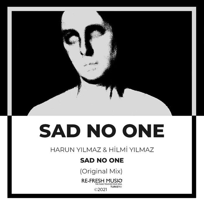 HARUN YILMAZ/HILMI YILMAZ - Sad No One