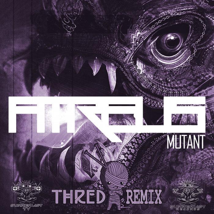 ATREUS/THRED - Mutant (Remix)