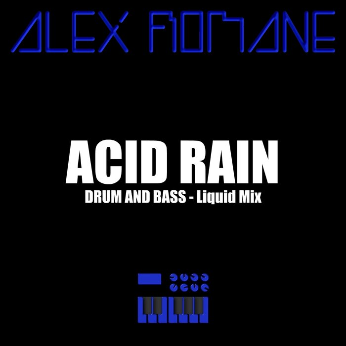 ALEX ROMANE - Acid Rain (Liquid Mix)
