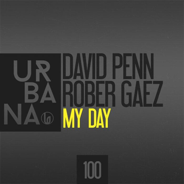 ROBER GAEZ/DAVID PENN - My Day