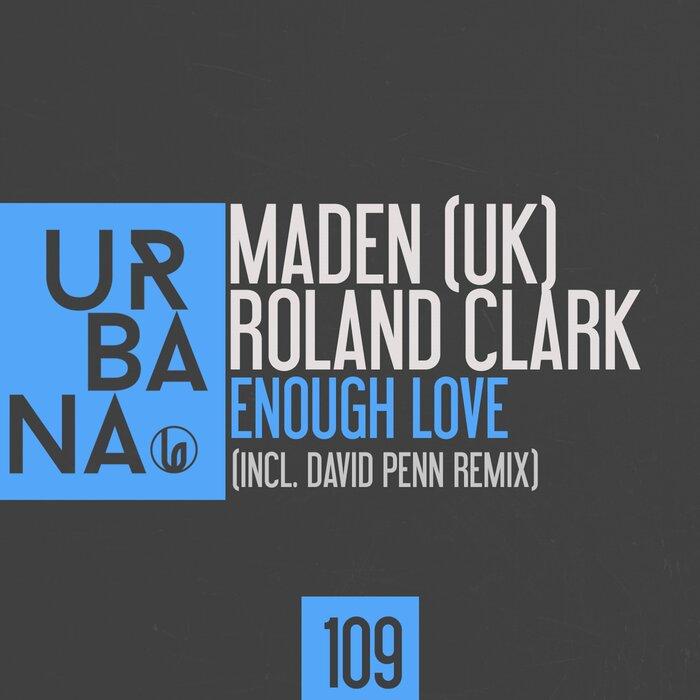 MADEN (UK)/ROLAND CLARK - Enough Love