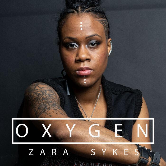 ZARA SYKES - Oxygen