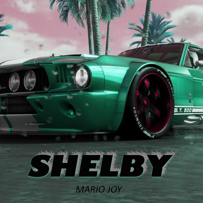 MARIO JOY - Shelby
