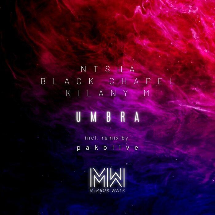 NTSHA/BLACK CHAPEL/KILANY M - Umbra