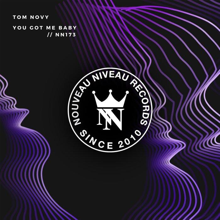 TOM NOVY - You Got Me Baby