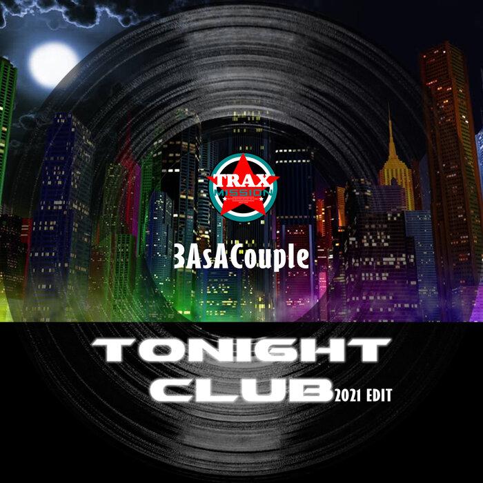 3ASACOUPLE - Tonight Club 2021