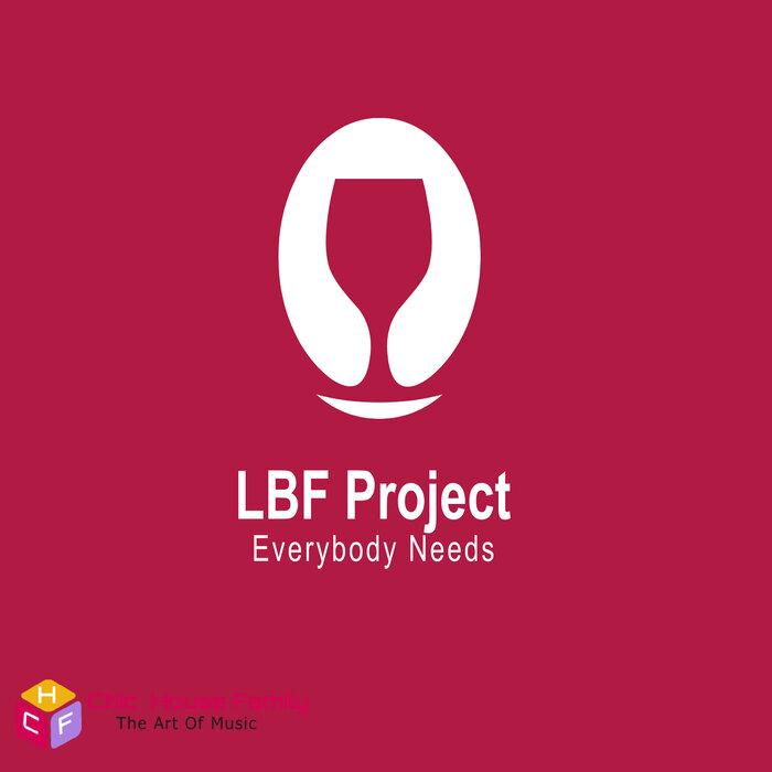 LBF PROJECT - Everybody Needs