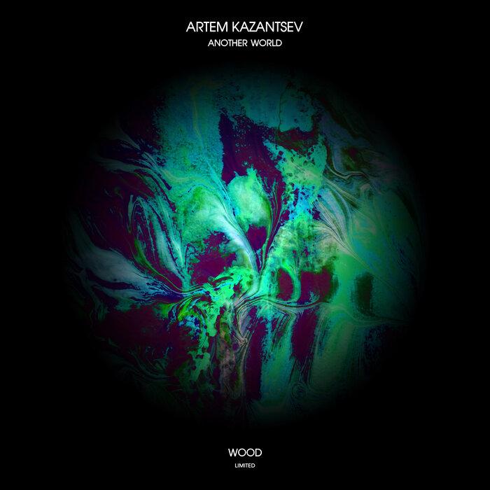 ARTEM KAZANTSEV - Another World