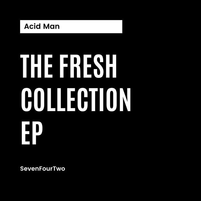ACID MAN - The Fresh Collection EP
