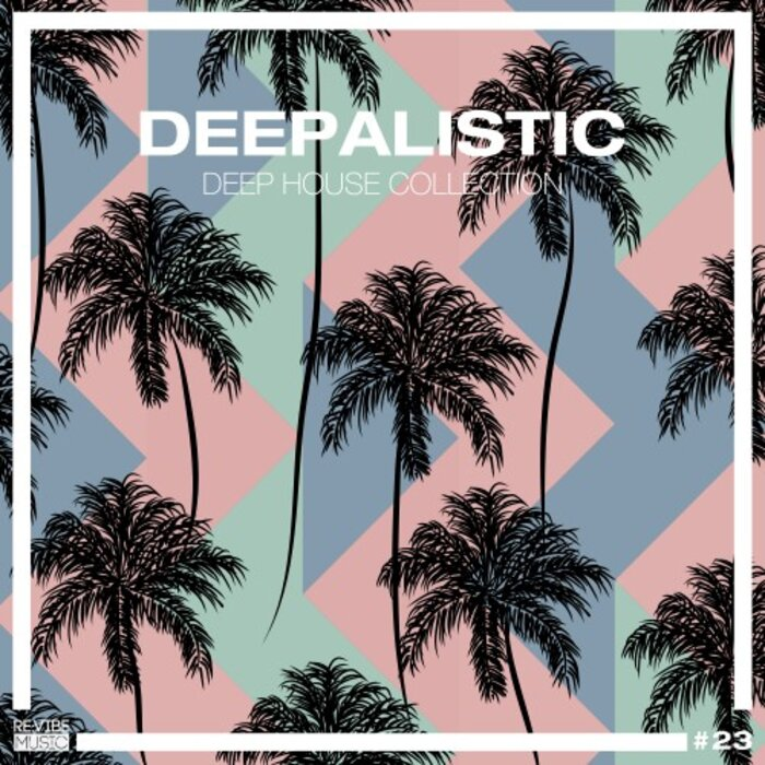 VARIOUS - Deepalistic: Deep House Collection Vol 23