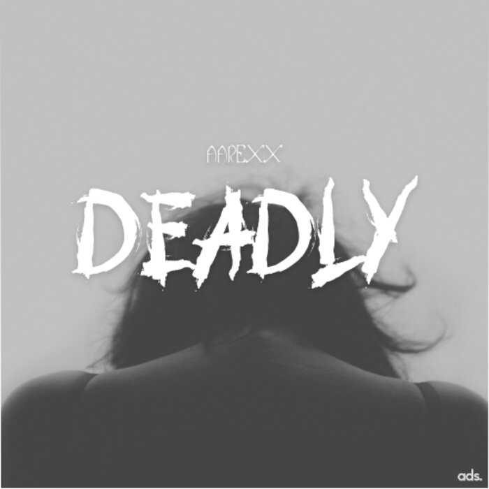 AAREXX - Deadly