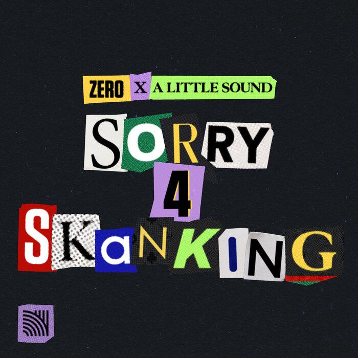 ZERO/A LITTLE SOUND - Sorry 4 Skanking