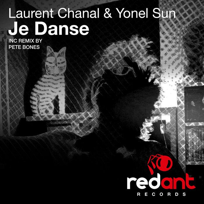 LAURENT CHANAL/YONEL SUN - Je Danse