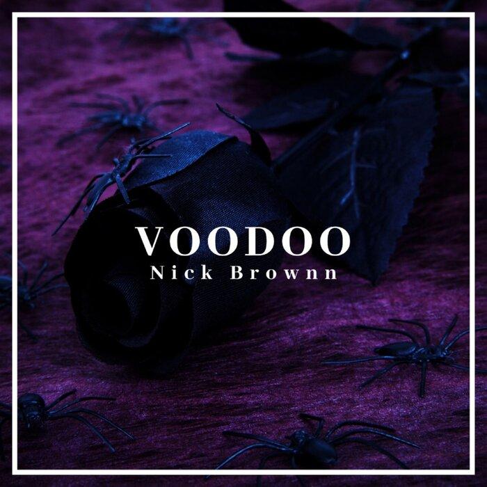 NICK BROWNN - Voodoo
