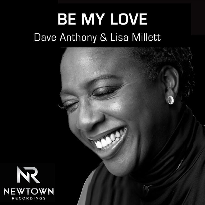 Dave Anthony & Lisa Millett – Be My Love [Newtown Recordings]